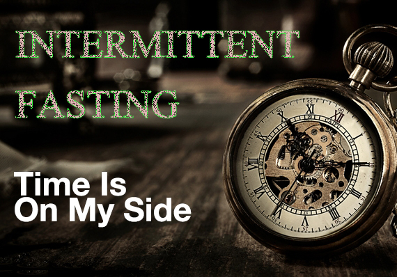 intermittent fasting time is on my side