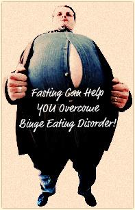 Binge Eating & Fasting